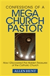 Confessions of a MegaChurch Pastor by Dr. Allen Hunt