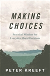 Making Choices by Peter Kreeft