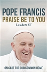 Praise Be to You by Pope Francis