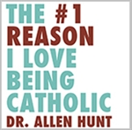 The #1 Reason I Love Being Catholic