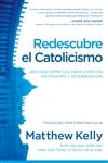 Redescubre el Catolicismo por Matthew Kelly