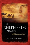 The Shepherd's Prayer: A Christmas Novel by Richard M. Barry