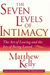 Seven Levels of Intimacy by Matthew Kelly