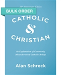 Catholic & Christian: An Explanation of Commonly Misunderstood Catholic Beliefs