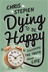 Dying to Be Happy (Hardcover) by Chris Stepien