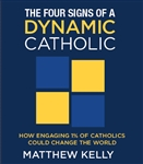 The Four Signs of a Dynamic Catholic audio book by Matthew Kelly