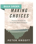 Making Choices by Dr. Peter Kreeft