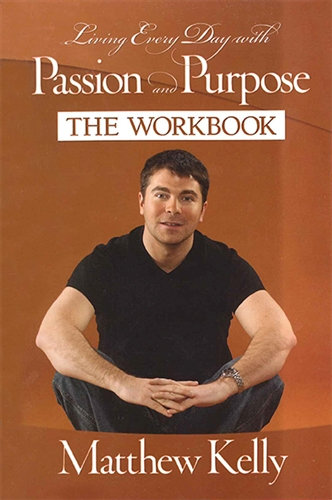 Living Every Day with Passion & Purpose Workbook